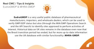 EudraGMDP (eudragmdp.ema.europa.eu) is a very useful public database of pharmaceutical manufacturers, importers, and wholesale dealers, which can be used to verify GMP/GDP status but also (through the MIA/GMP Operations Search and the API Search) to identify sites approved to perform activities of interest. Historical data on UK sites remains in the database even now that the Brexit transition period has ended, but for more up-to-date information use the UK database with similar functionality: MHRA-GMDP (cms.mhra.gov.uk/mhra).